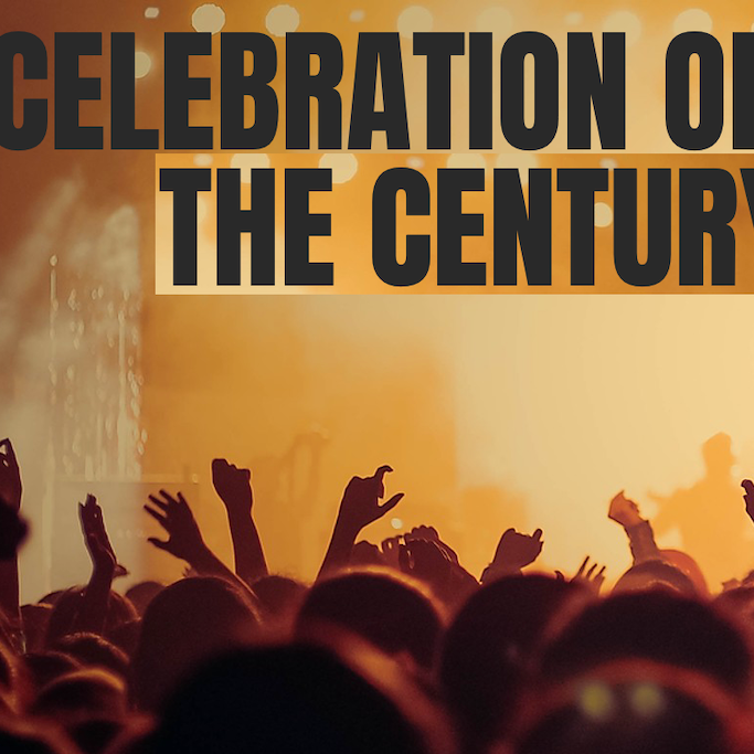 Celebration of the Century