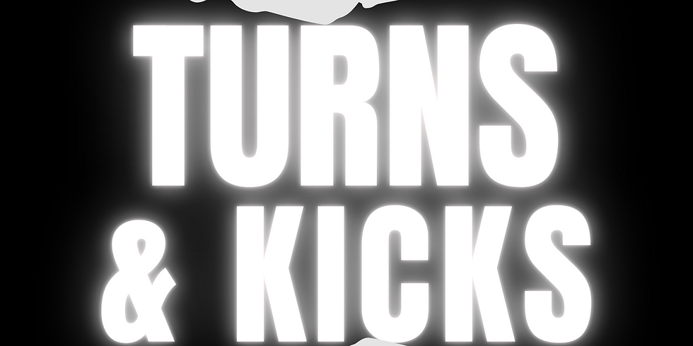BDA brings you - TURNS & KICKS