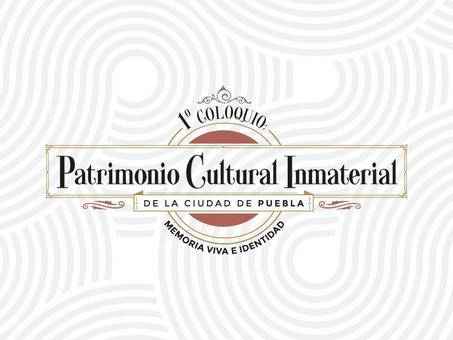 Convoca Ayuntamiento de Puebla a participar en primer coloquio sobre patrimonio cultural inmaterial