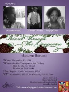 Saturday, December 13, 2014: Heard Through the Grapevine: Autumn Harvest, at the Soulful Emergence Art Gallery 2107 N. Charles Street, Baltimore, MD.  Regular admission $10.00, VIP admission $20.00