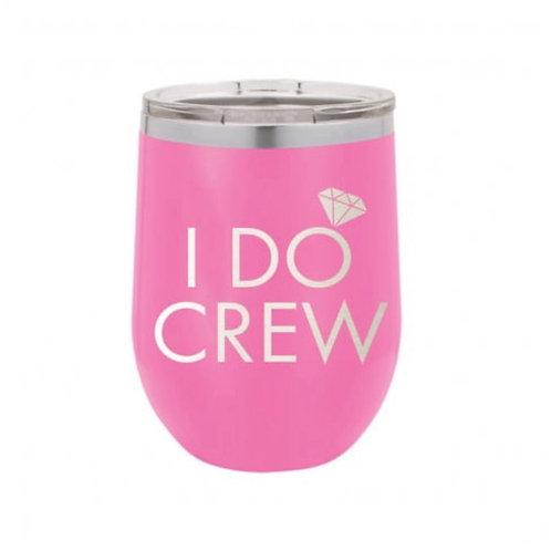 I Do Crew SS Tumbler