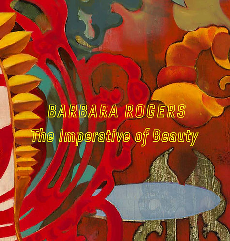 Barbara Rogers: The Imperative of Beauty