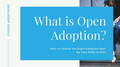 What is Open Adoption? How to Choose the Right Adoption Plan for Your Baby in 2021.