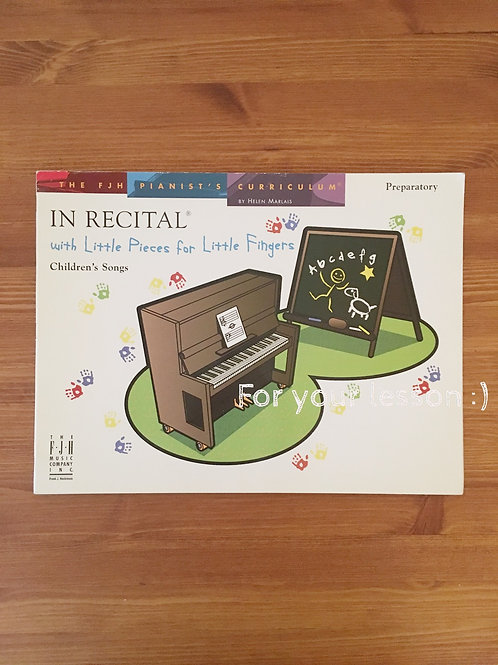 In Recital! with Little Pieces for Little Fingers, Children's Songs