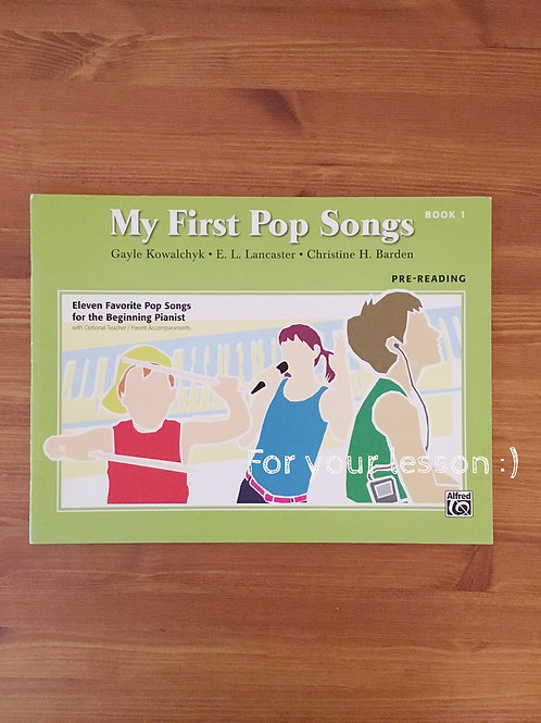 My First Pop Songs, Book 1 Eleven Favorite Pop Songs for the Beginning Pianist