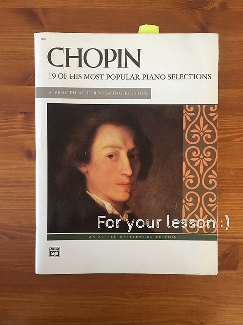 Chopin -- 19 of His Most Popular Piano Selections A Practical Performing Edition