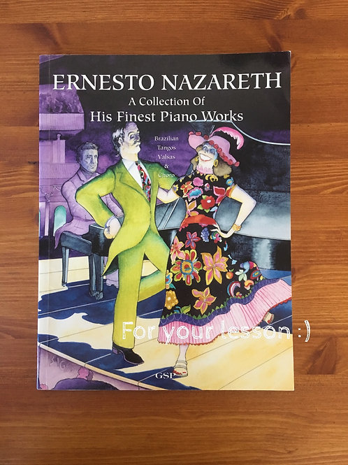 A Collection of his finest piano works by Ernesto Nazareth