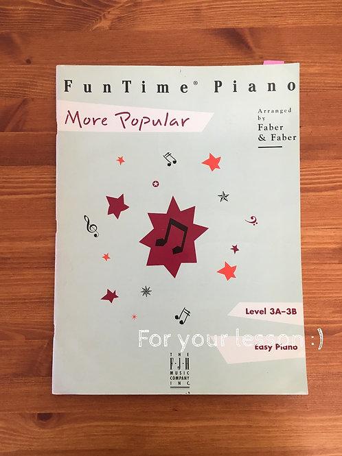 Fun Time Piano More Popular : Level 3A-3B