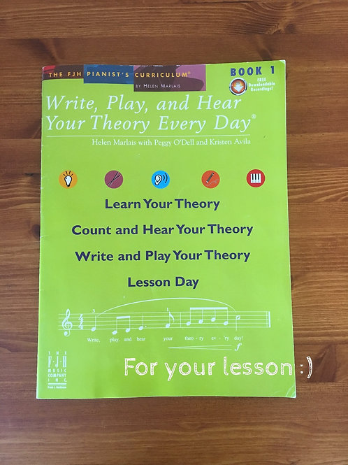 Write, Play, and Hear Your Theory Every Day Book 1