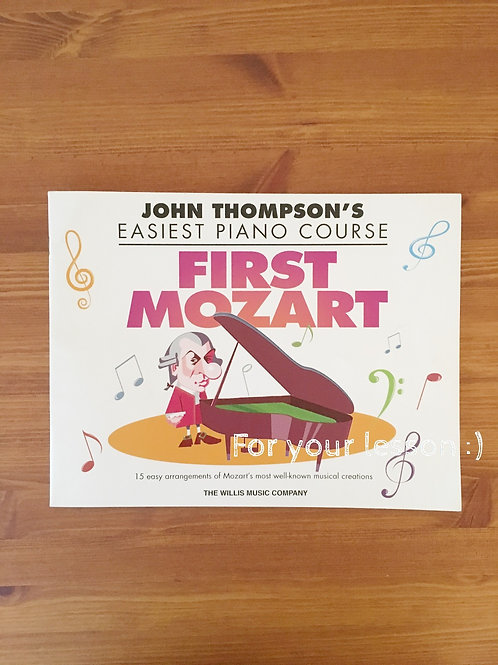First Mozart John Thompson's Easiest Piano Course