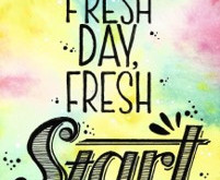 Hello Friday - Each Day is a Fresh Start