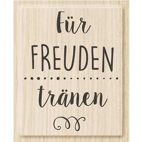 """Holz Stempel Allgemein """"Für Freudentränen"""""""