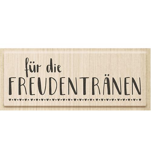"""Holz Stempel Allgemein """"Für die Freudentränen"""""""