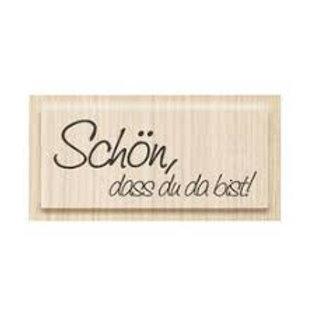 "Holz Stempel ""Schön, dass du da bist!"""