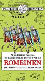 Wonderlijke weetjes & fascinerende feiten over Romeinen   In sneltreinvaart door de Romeinse tijd