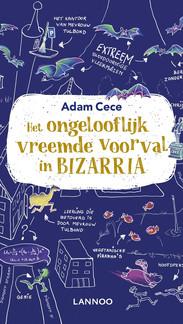 Het ongelooflijk vreemde voorval in Bizarria - niets is te gek in dit boek!