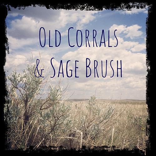 Old Corrals & Sage Brush