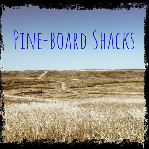 Pine-Board Shacks