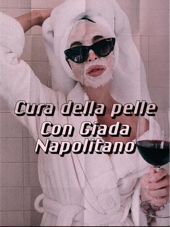 Cura della pelle con Giada Napolitano