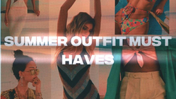 SUMMER OUTFIT MUST HAVES