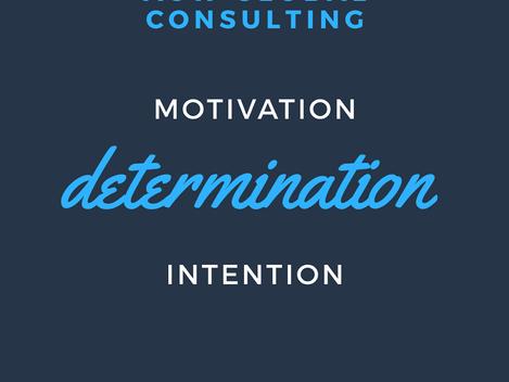 Motivation, Determination, Intention