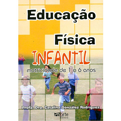 EDUCAÇÃO FÍSICA INFANTIL: MOTRICIDADE DE 1 A 6 ANO