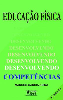 EDUCAÇÃO FÍSICA: DESENVOLVENDO COMPETÊNCIAS - 3 ED