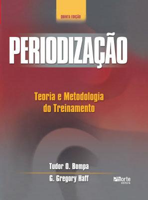 PERIODIZAÇÃO: TEORIA E METODOLOGIA DO TREINAMENTO