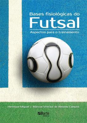 BASES FISIOLÓGICAS DO FUTSAL