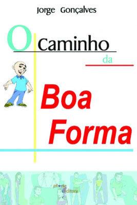 O CAMINHO DA BOA FORMA