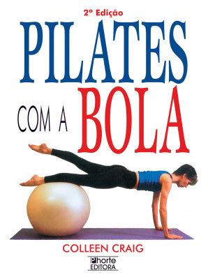 PILATES COM A BOLA - 2 ED