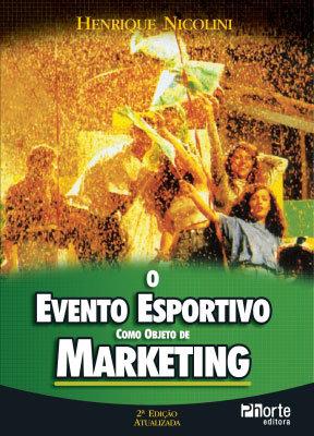 O EVENTO ESPORTIVO COMO OBJETO DE MARKETING - 2 ED