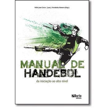 MANUAL DE HANDEBOL: DA INICIAÇÃO AO ALTO NÍVEL -