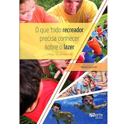 TODO RECREADOR PRECISA CONHECER S/ LAZER