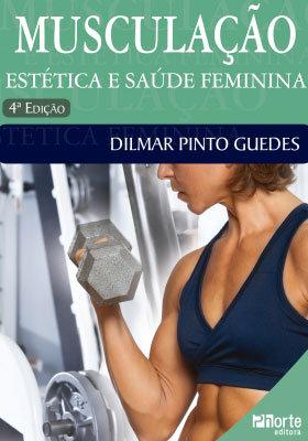 MUSCULAÇÃO ESTÉTICA E SAÚDE FEMININA - 4 ED