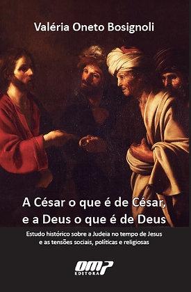 A César o que é de César e a Deus o que é de Deus
