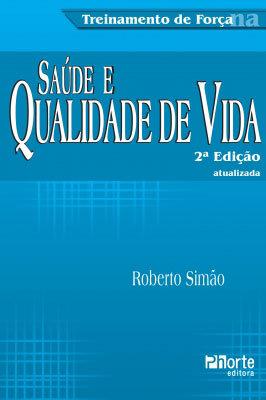 TREINAMENTO DE FORÇA, QUALIDADE DE VIDA E SAÚDE