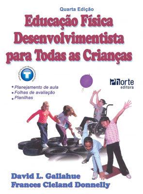 EDUCAÇÃO FÍSICA DESENVOLVIMENTISTA PARA CRIANÇAS
