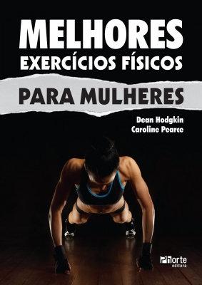 MELHORES EXERCÍCIOS FÍSICOS PARA MULHERES