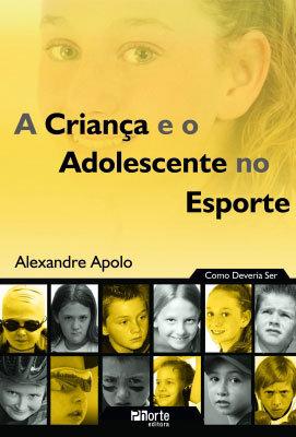 A CRIANÇA E O ADOLESCENTE NO ESPORTE