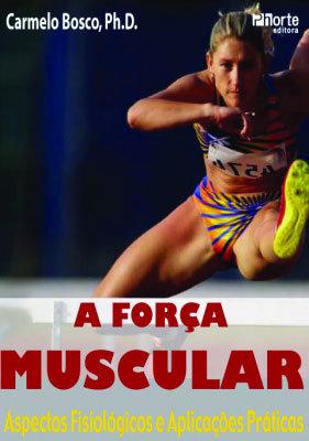 A força muscular aspectos fisiológicos e aplicação