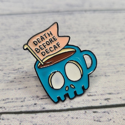 Enamel Pin - Death Before Decaf