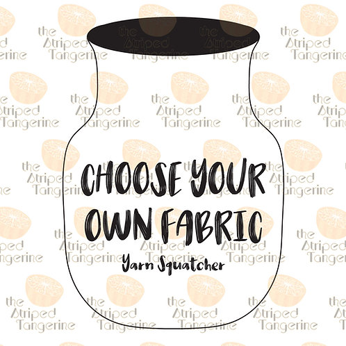 Yarn Squatcher - Choose Your Own Fabric