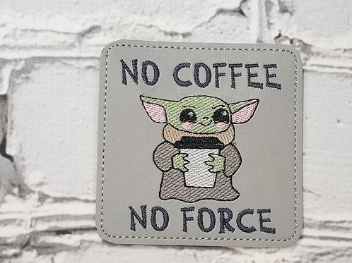 Beverage Coaster - No Coffee No Force