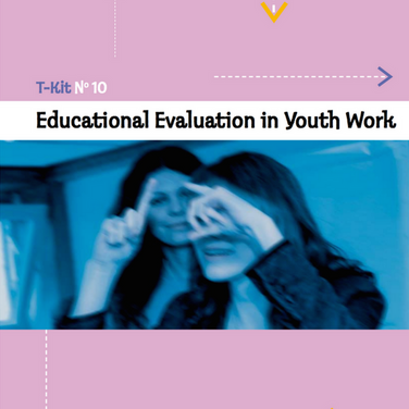 T-Kit 10: Educational Evaluation in Youth Work