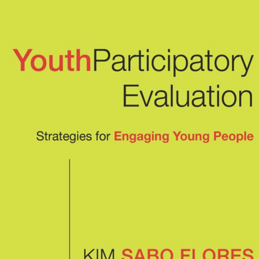 Youth Participatory Evaluation: Strategies for Engaging Young People (Research Methods for the Social Sciences)