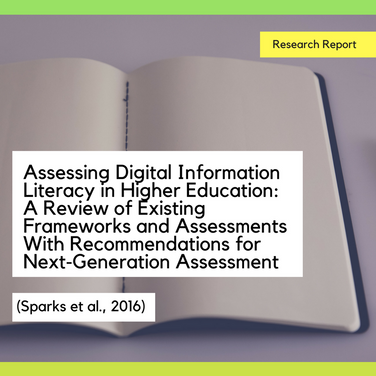 Assessing Digital Information Literacy in Higher Education: A Review of Existing Frameworks and Assessments With Recommendations for Next‐Generation Assessment
