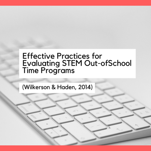 Effective Practices for Evaluating STEM Out-of-School Time Programs