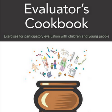 The Evaluator's Cookbook: Exercises for Participatory Evaluation with Children and Young People