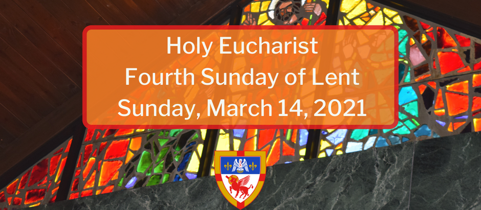 Fourth Sunday of Lent: Sunday, March 14, 2021 Service @ 10:30 am on Facebook Live and Vimeo